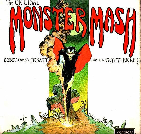Bobby (Boris) Pickett And The Crypt-Kickers - Monster Mash