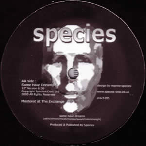 SPECIES - SOME HAVE DREAMS / WHAT YOU GIVE