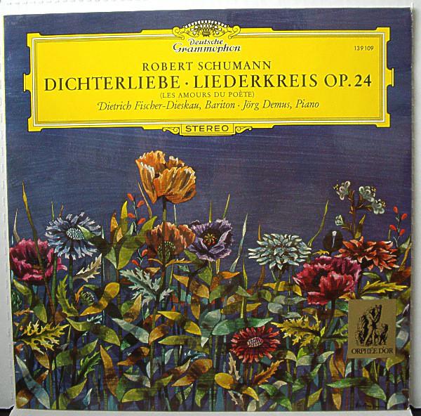 Robert Schumann - Dietrich Fischer-Dieskau - Dichterliebe ? Liederkreis Op. 24 (Les Amours Du P