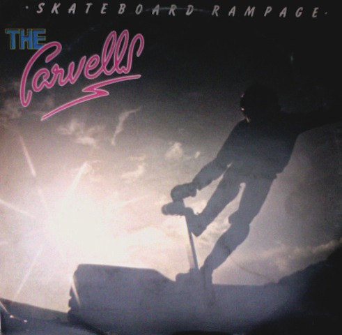 The Carvells - Skateboard Rampage