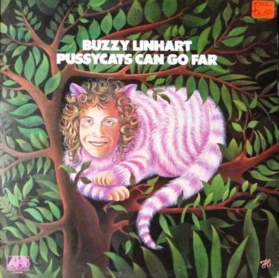 Buzzy Linhart - Pussycats Can Go Far