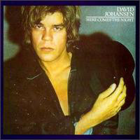 David Johansen - Here Comes The Night