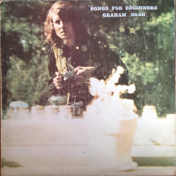 Graham Nash - Songs For Beginners