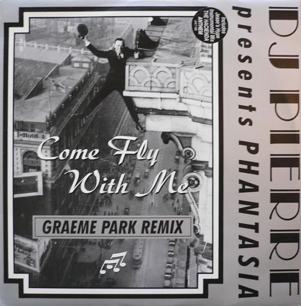 DJ Pierre Presents Phantasia - Come Fly With Me (Graeme Park Remix)