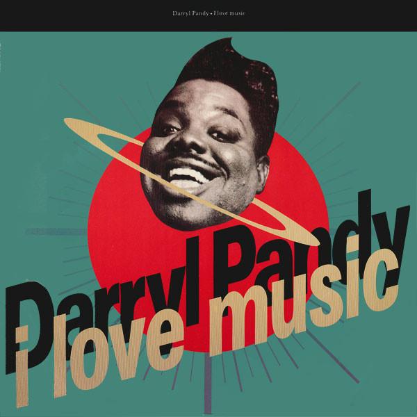 Darryl Pandy - I Love Music