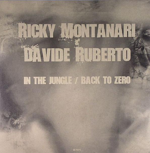 Ricky Montanari & Davide Ruberto - In The Jungle / Back To Zero