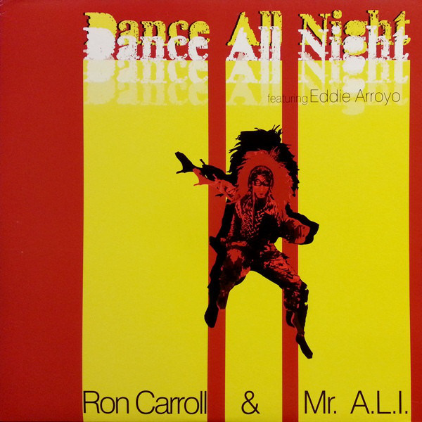 Ron Carroll & Mr. A.L.I. Featuring Eddie Arroyo - Dance All Night
