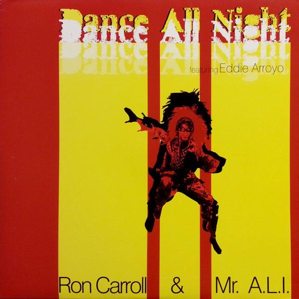 Ron Carroll & Mr. A.L.I. Featuring Eddie Arroyo - Dance All Night