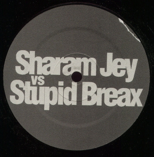 Sharam Jey - Sharam Vs Stupid Breax / Sharam Jey Vs DJ Kool