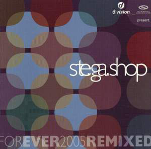 Ste.Ga.Shop - Forever 2005 (Remixed)