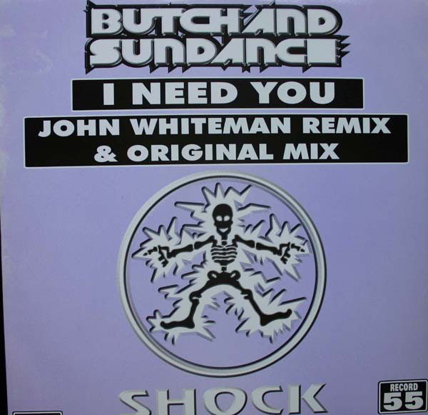 Butch & Sundance - I Need You