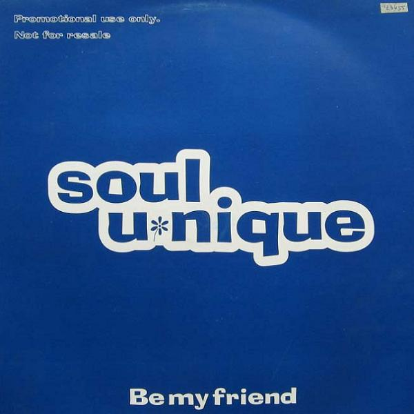 SOUL UNIQUE - BE MY FRIEND