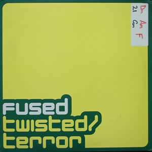 FUSED - TWISTED / TERROR
