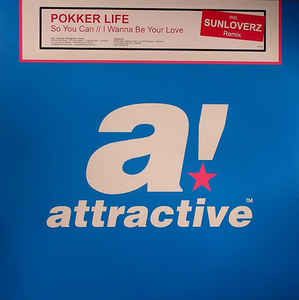Pokker Life - So You Can / I Wanna Be Your Love