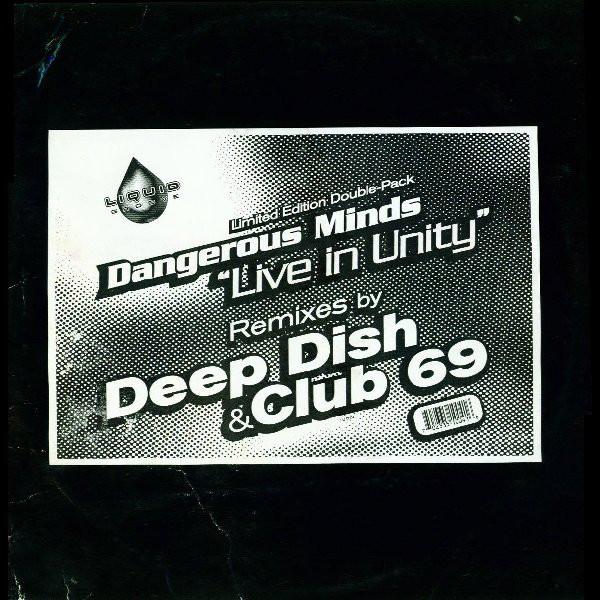 Dangerous Minds - Live In Unity (Remixes By Deep Dish & Club 69)