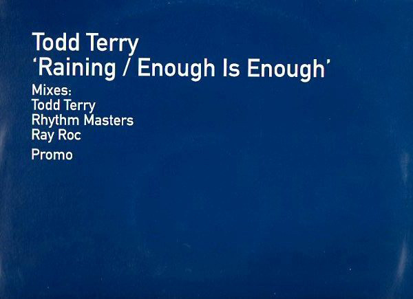 Todd Terry - Raining / Enough Is Enough