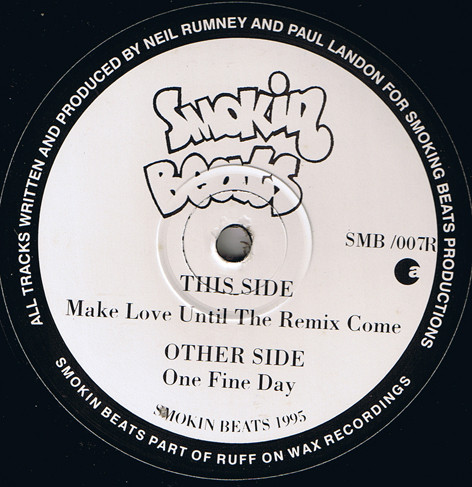 Smokin Beats - One Fine Day / Make Love Until Remix Come