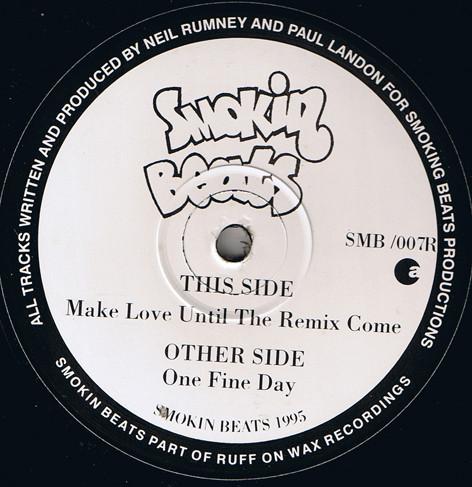 Smokin Beats - One Fine Day / Make Love Until Remix Come