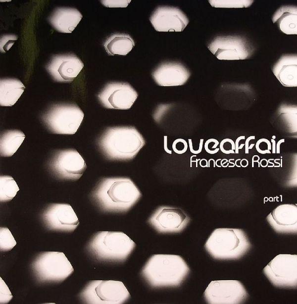 Francesco Rossi - Loveaffair (Part 1)