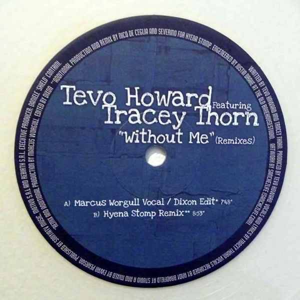 Tevo Howard Feat. Tracey Thorn -  Without Me (Remixes)