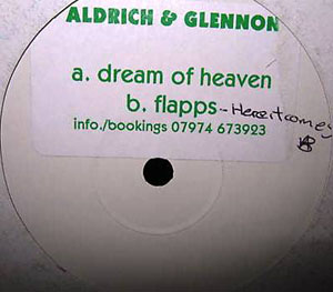 ALDRICH & GLENNON - Dream Of Heaven / Flapps