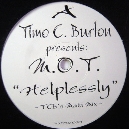 Timo C. Burton Presents M.O.T. ? - Helplessly
