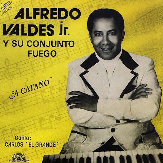 Alfredo Valdes Jr. Y Su Conjunto Fuego - A Cata?o