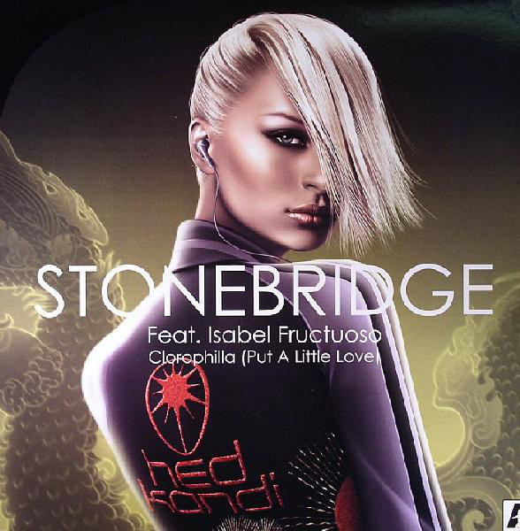 Stonebridge Feat. Isabel Fructuoso - Clorophilla (Put A Little Love)