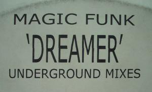 Magic Funk - Dreamer (Underground Mixes)