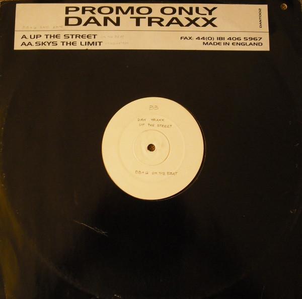 Dan Traxx - Up The Street / Skys The Limit