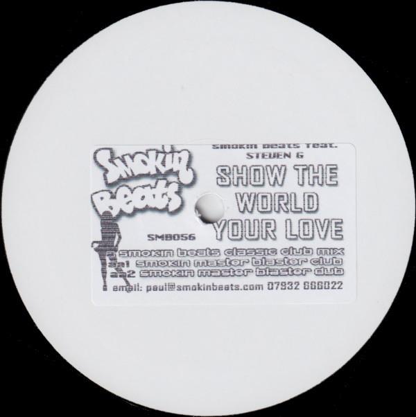 Smokin Beats Feat. Steven G - Show The World Your Love