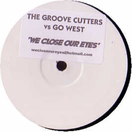 The Groove Cutters vs. Go West - We Close Our Eyes