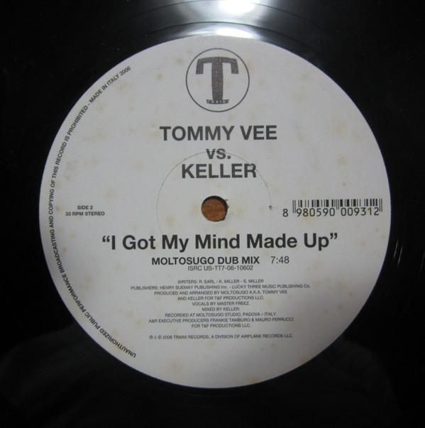 Tommy Vee vs. Keller -  I Got My Mind Made Up