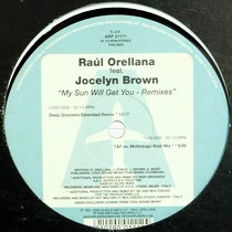 Ra?l Orellana Feat. Jocelyn Brown - My Sun Will Get You (Remixes)