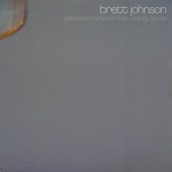 Brett Johnson -  Selected Moments From The Nu House