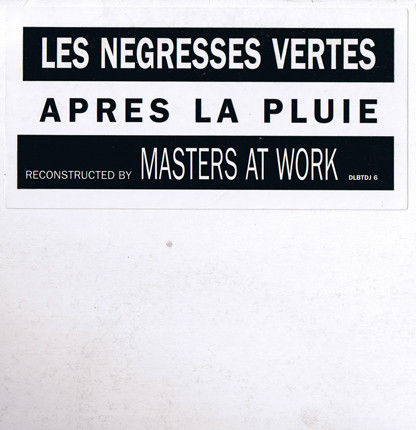 Les Negresses Vertes - Apr?s La Pluie (Reconstructed By Masters At Work)