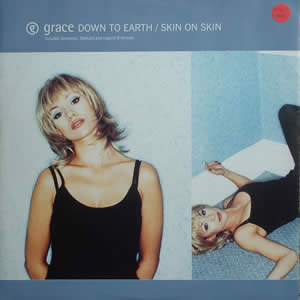 GRACE - DOWN TO EARTH / SKIN ON SKIN