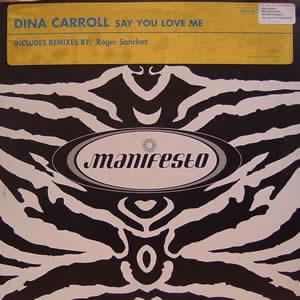DINA CARROLL - SAY YOU LOVE ME