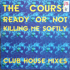 THE COURSE - READY OR NOT / KILLING ME SOFTLY