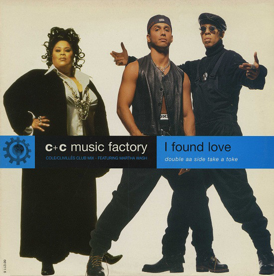 C + C Music Factory - I Found Love / Take A Toke