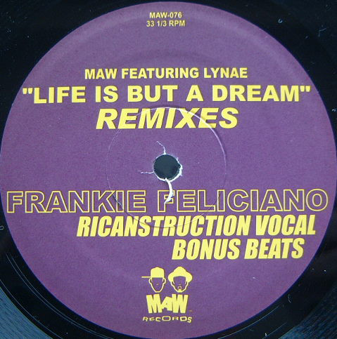 MAW Featuring Lynae - Life Is But A Dream (Frankie Feliciano Remixes)