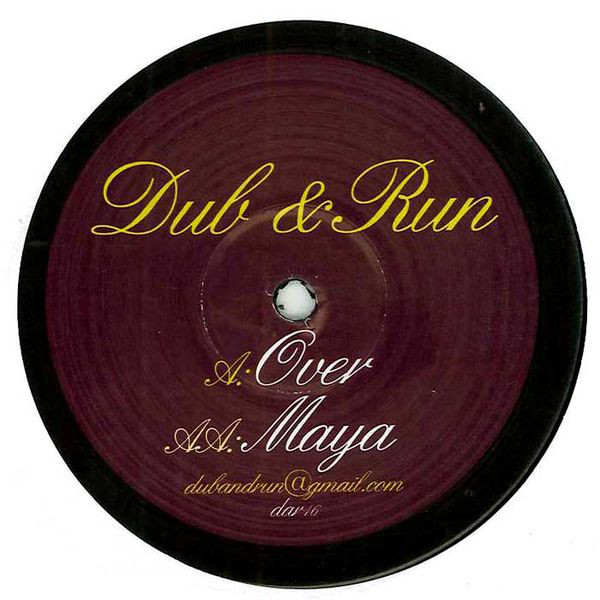Dub & Run - Over / Maya