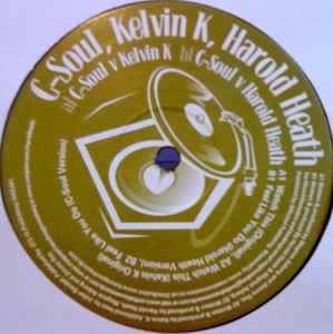 C-Soul / Kelvin K / Harold Heath - Watch This / Feel Like You Do