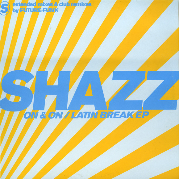 Shazz - On & On / Latin Break EP