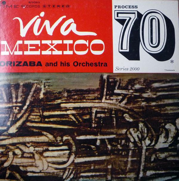 Orizaba And His Orchestra - Viva Mexico - 70