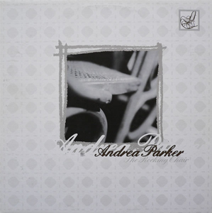 Andrea Parker - The Rocking Chair (Remixes)