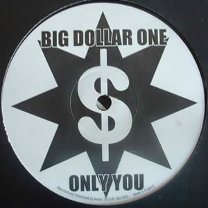 BIG DOLLAR ONE - ONLY YOU
