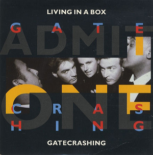 Living In A Box - Gatecrashing