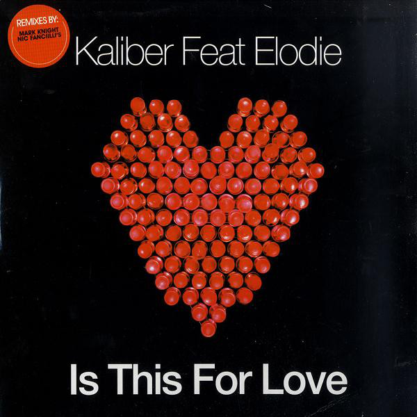 Kaliber Feat. Elodie - Is This For Love