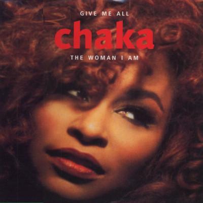 Chaka Khan - Give Me All / The Woman I Am